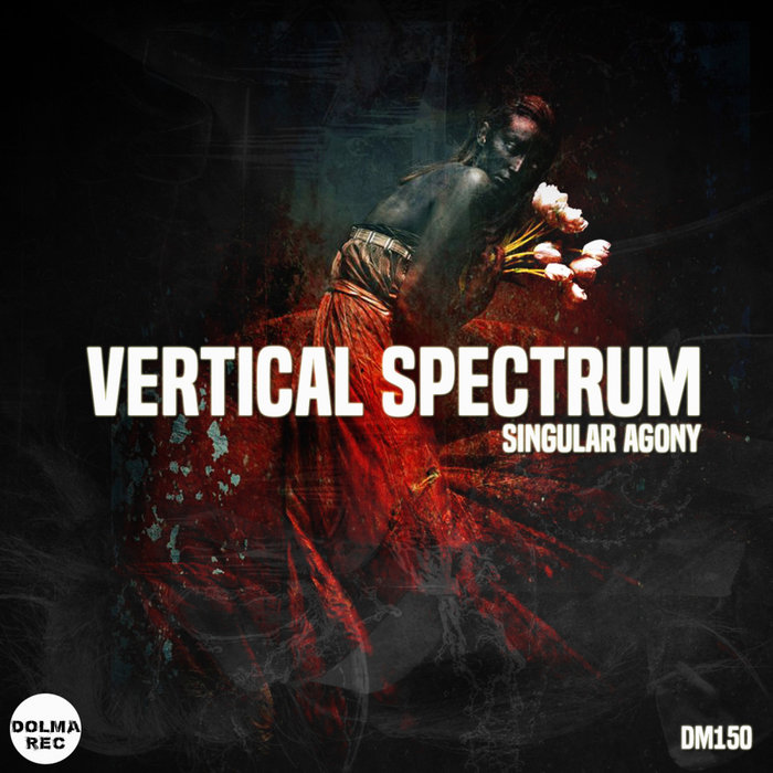 VERTICAL SPECTRUM - Singular Agony
