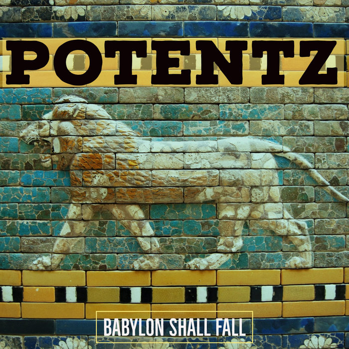 POTENTZ - Babylon Shall Fall