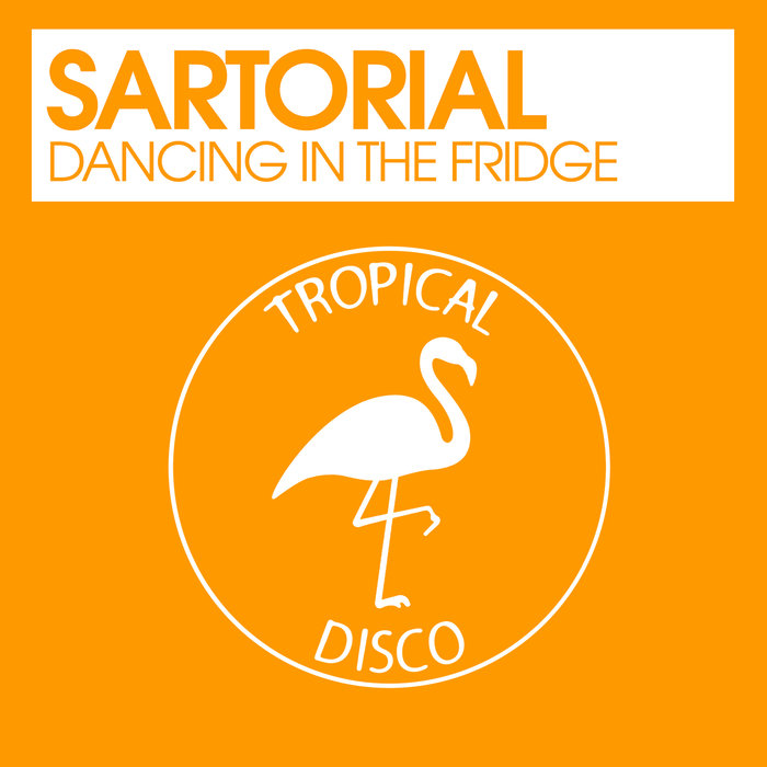 SARTORIAL - Dancing In The Fridge