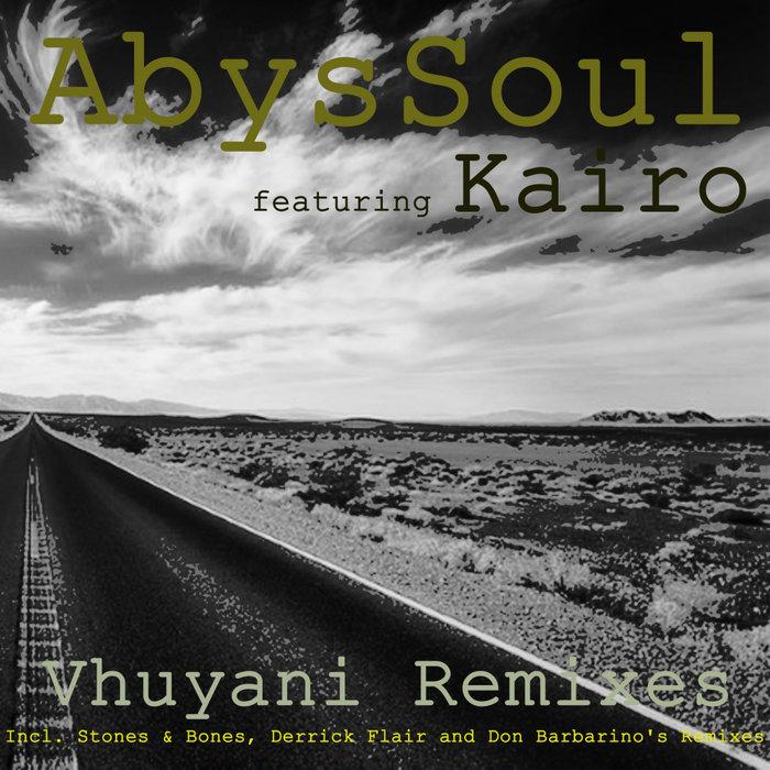 ABYSSOUL feat KAIRO - Vhuyani Remixes