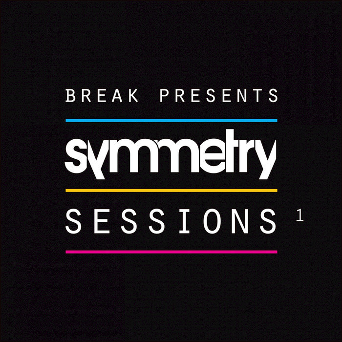 BREAK & DLR/NC17 & KC - Break Presents/Symmetry Sessions Vol 1