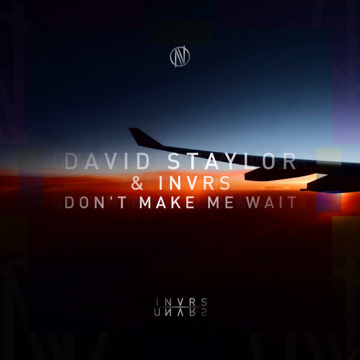 DAVID STAYLOR/INVRS - Don't Make Me Wait
