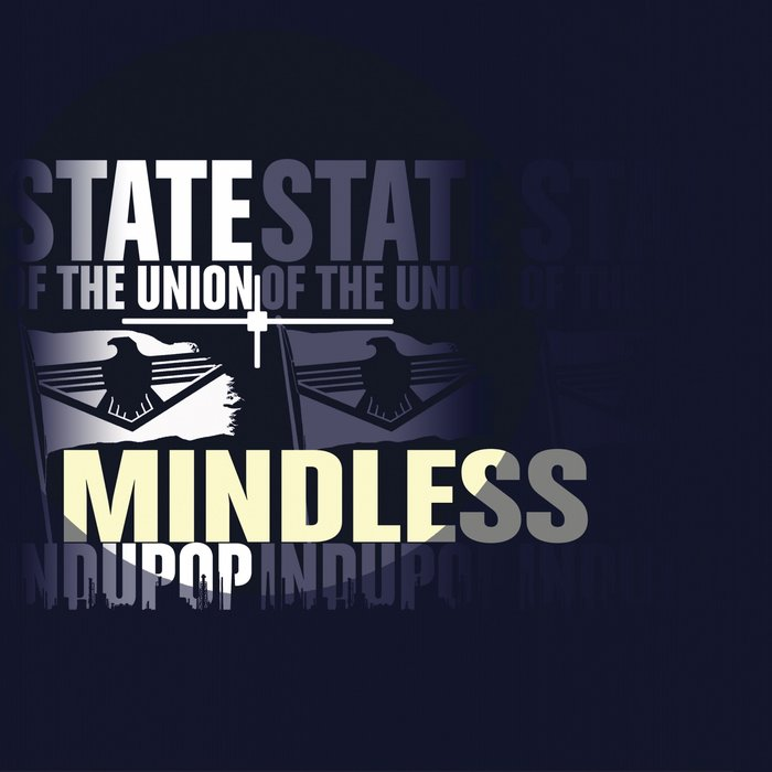 STATE OF THE UNION - Mindless