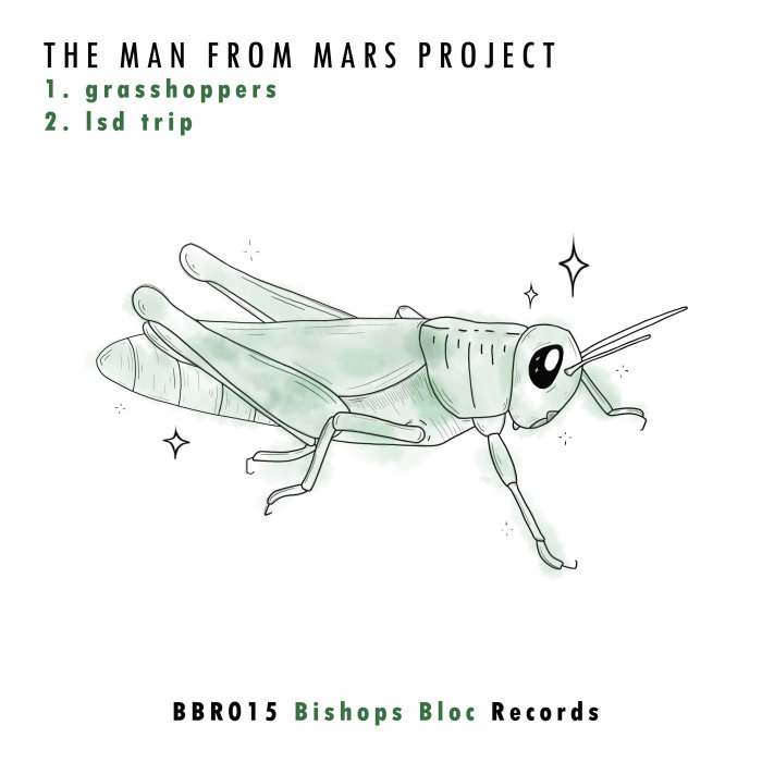THE MAN FROM MARS PROJECT - Grasshoppers