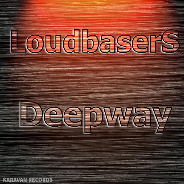 LOUDBASERS - Deepway