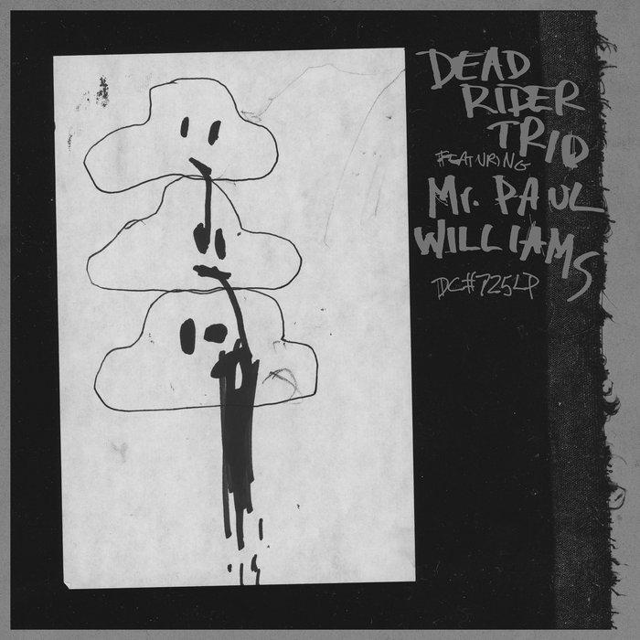 DEAD RIDER feat MR PAUL WILLIAMS - Dead Rider Trio