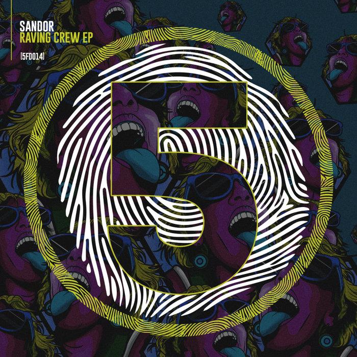 SANDOR - Raving Crew EP