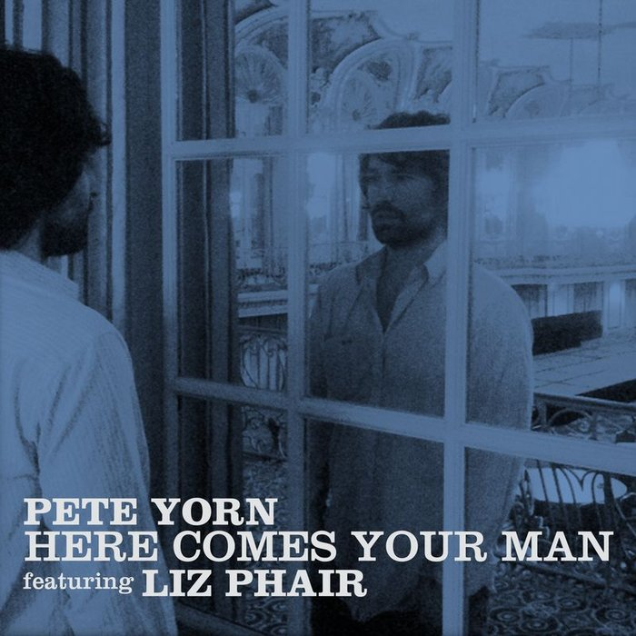 PETE YORN feat LIZ PHAIR - Here Comes Your Man