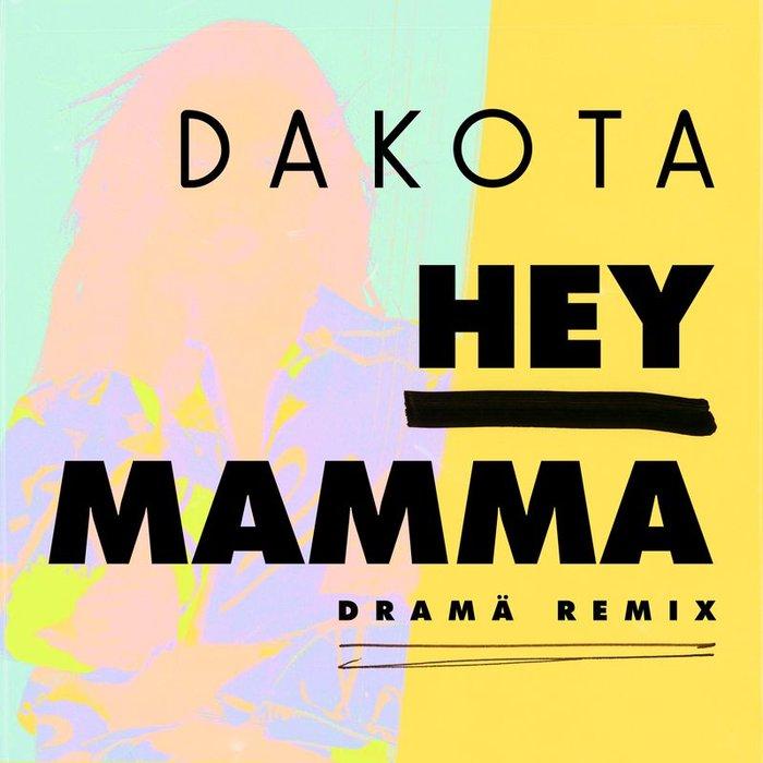 DAKOTA - Hey Mamma