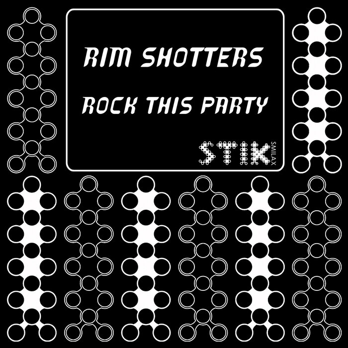 RIM SHOTTERS - Rock This Party
