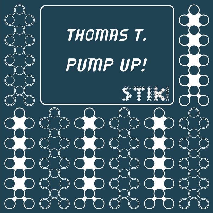 THOMAS T - Pump Up!