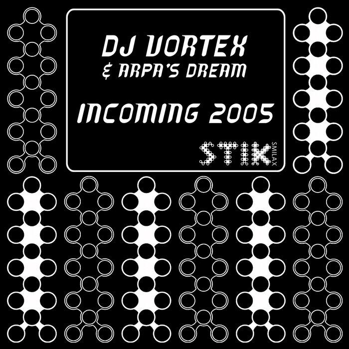DJ VORTEX - Incoming 2005