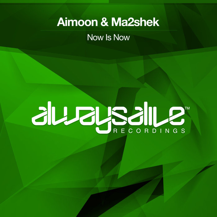 AIMOON & MA2SHEK - Now Is Now