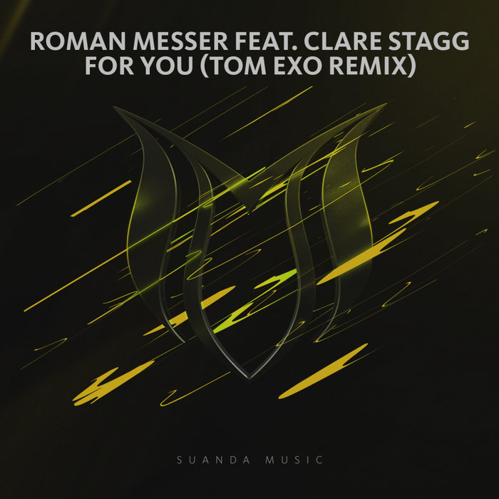 ROMAN MESSER feat CLARE STAGG - For You (Tom Exo Remix)