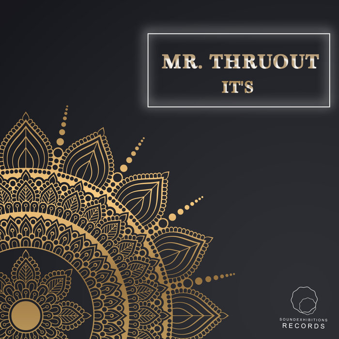 MR THRUOUT - It's