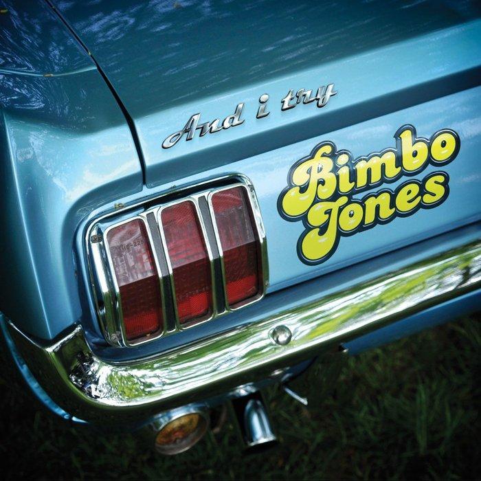 BIMBO JONES - And I Try