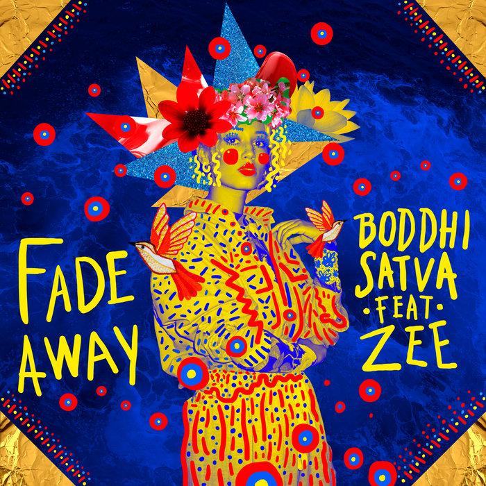 BODDHI SATVA feat ZEE - Fade Away