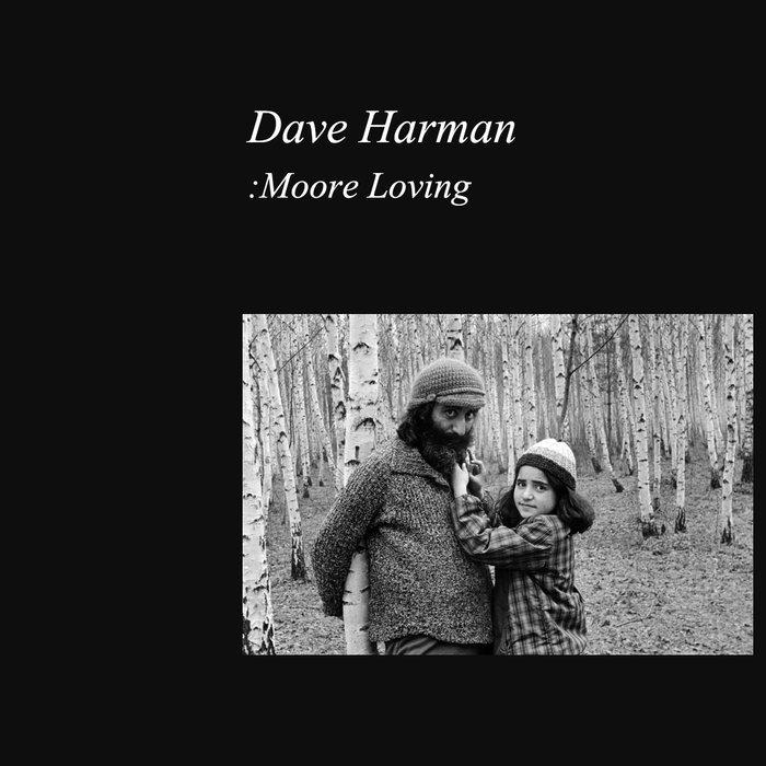 DAVE HARMAN - Moore Loving