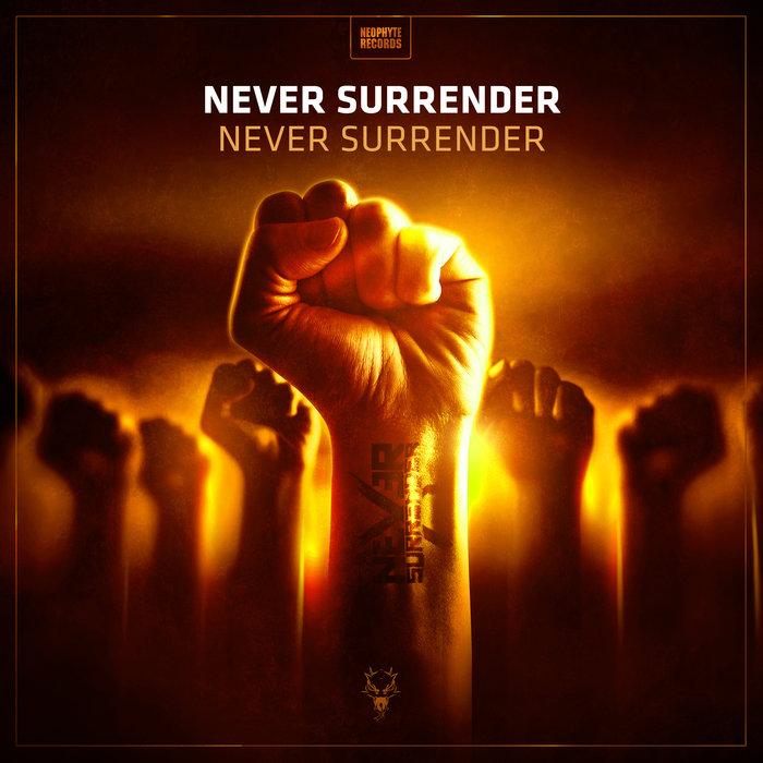 NEVER SURRENDER - Never Surrender