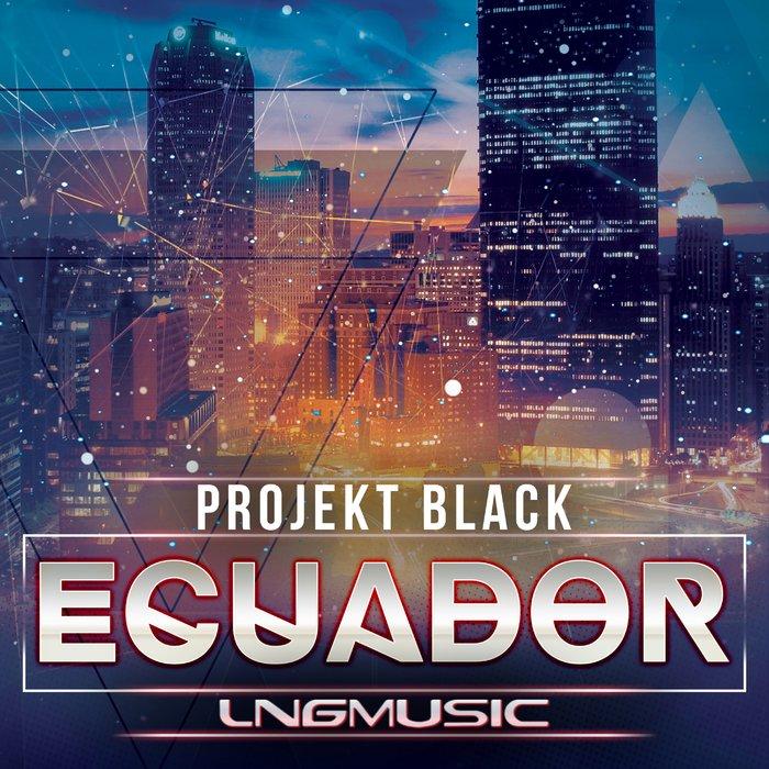 PROJEKT BLACK - Ecuador (Technoposse Remix)
