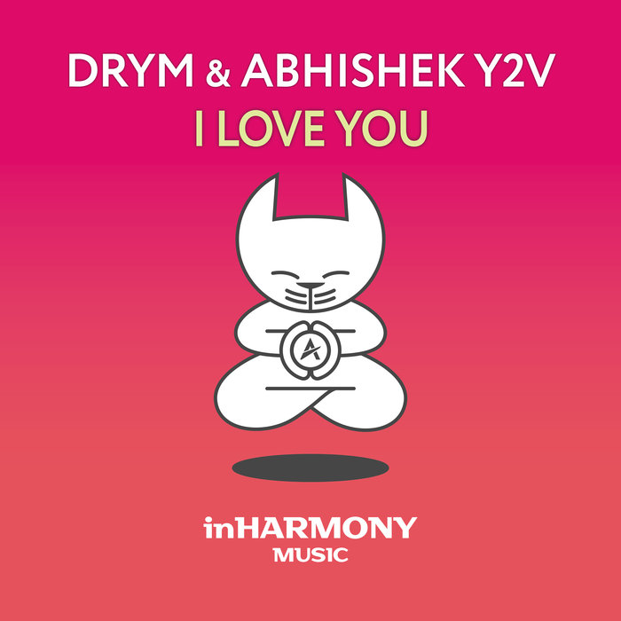 DRYM & ABHISHEK Y2V - I Love You