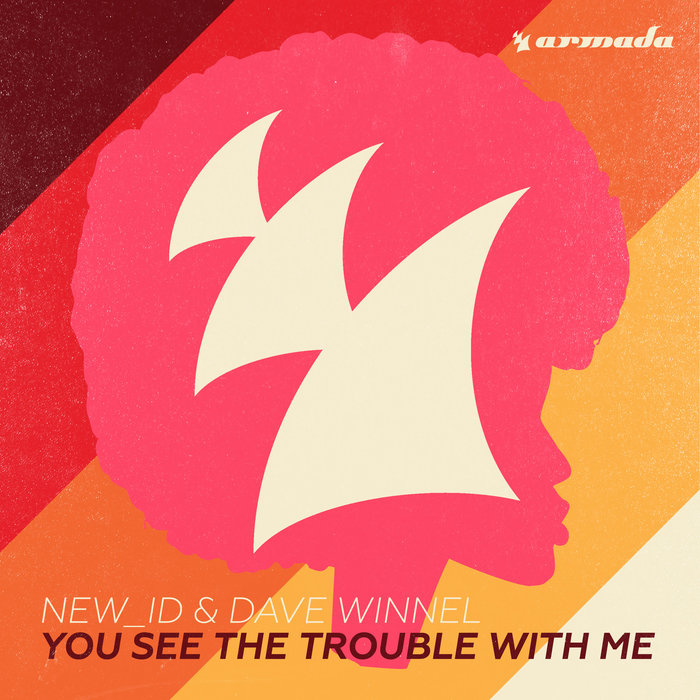 NEW ID & DAVE WINNEL - You See The Trouble With Me