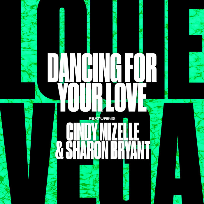 LOUIE VEGA feat CINDY MIZELLE/SHARON BRYANT - Dancing For Your Love