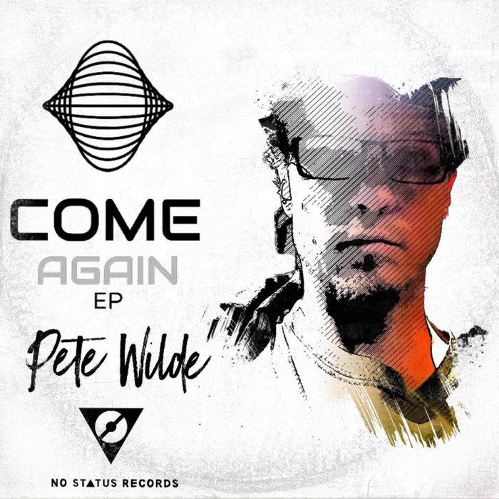 PETE WILDE - Come Again