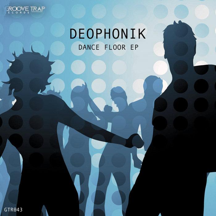 DEOPHONIK - Dance Floor EP