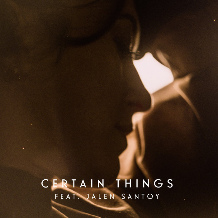 LYVES feat JALEN SANTOY - Certain Things
