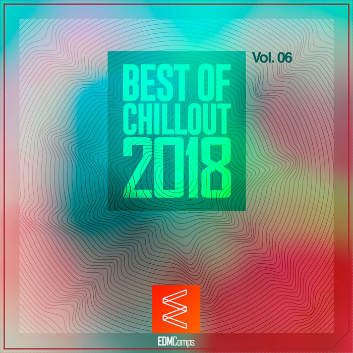 VARIOUS - Best Of Chillout 2018 Vol 06