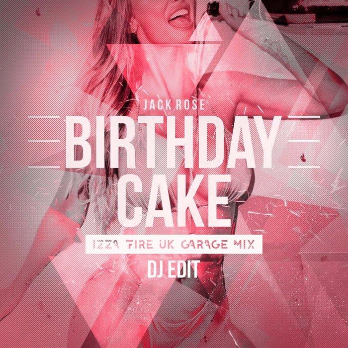JACK ROSE - Birthday Cake