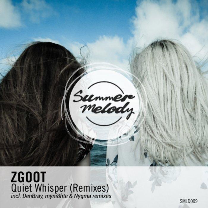 ZGOOT - Quiet Whisper (Remixes)