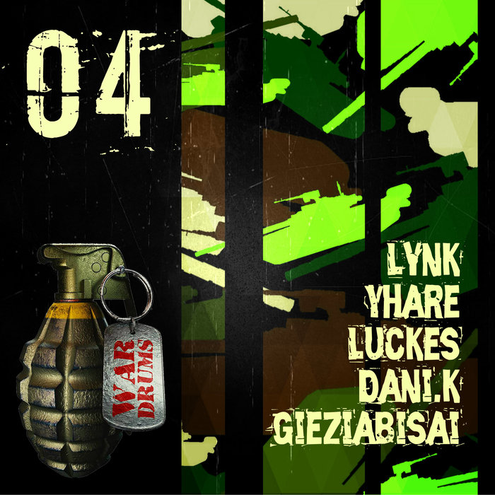 LYNK/YHARE/LUCKES/GIEZIABISAI/DANI-K - War Drums 04