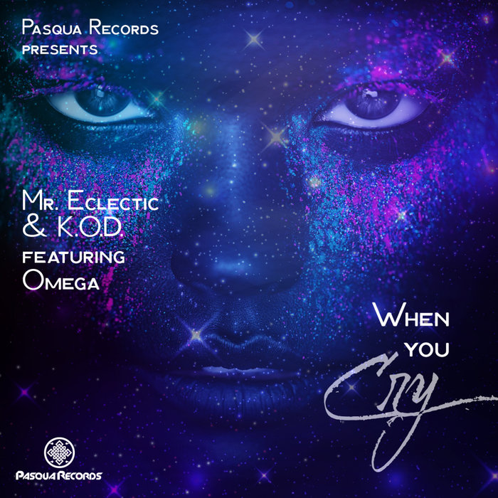 MR ECLECTIC & KOD feat OMEGA - When You Cry