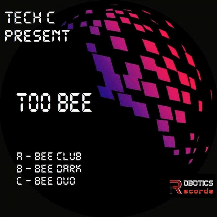 TECH C - Too Bee