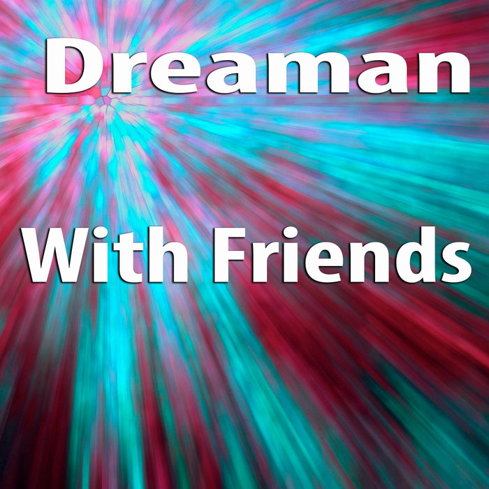 DREAMAN - With Friends