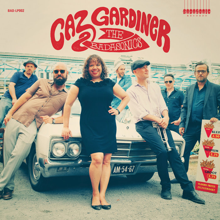 CAZ GARDINER & THE BADASONICS - Caz Gardiner & The Badasonics