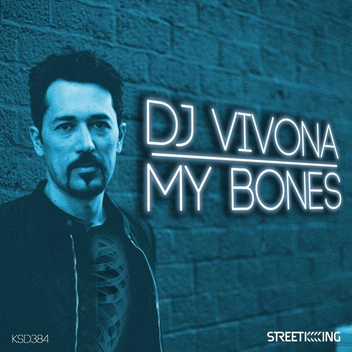 DJ VIVONA - My Bones