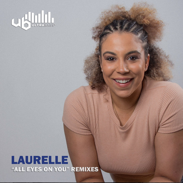 LAURELLE - All Eyes On You (The Remixes)