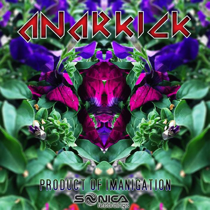ANARKICK - Product Of Imagination