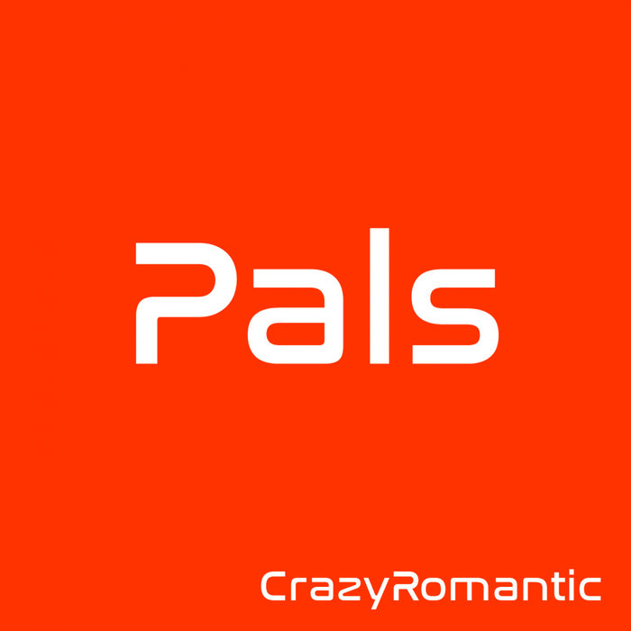 CRAZYROMANTIC - Pals