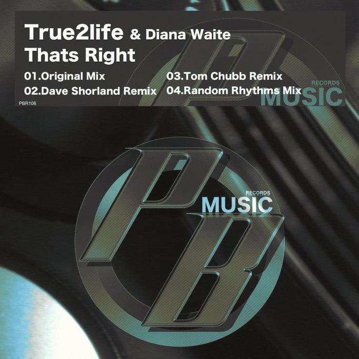 TRUE2LIFE & DIANA WAITE - Thats Right