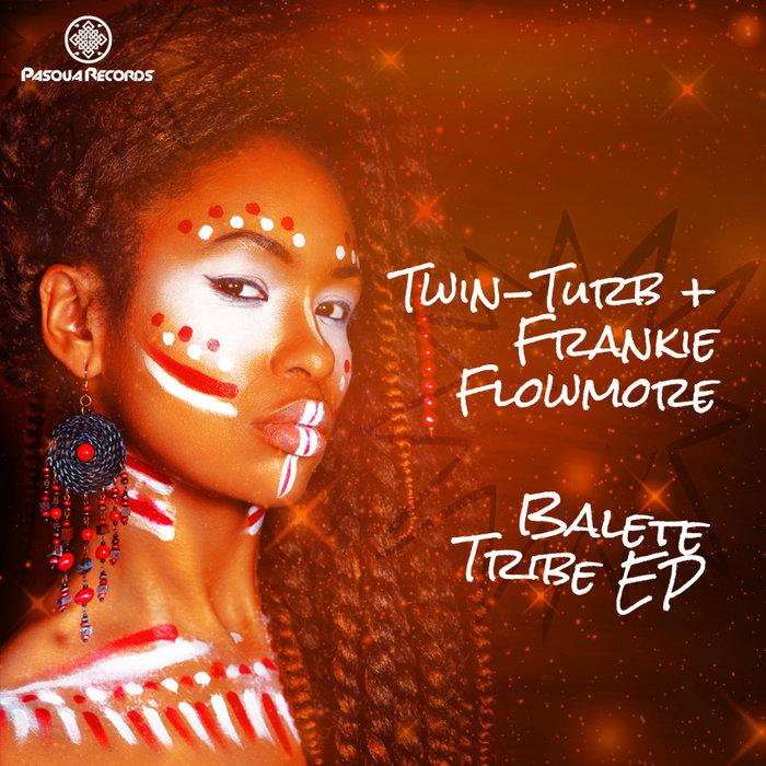 TWIN-TURB & FRANKIE FLOW-MORE - Balete Tribe EP