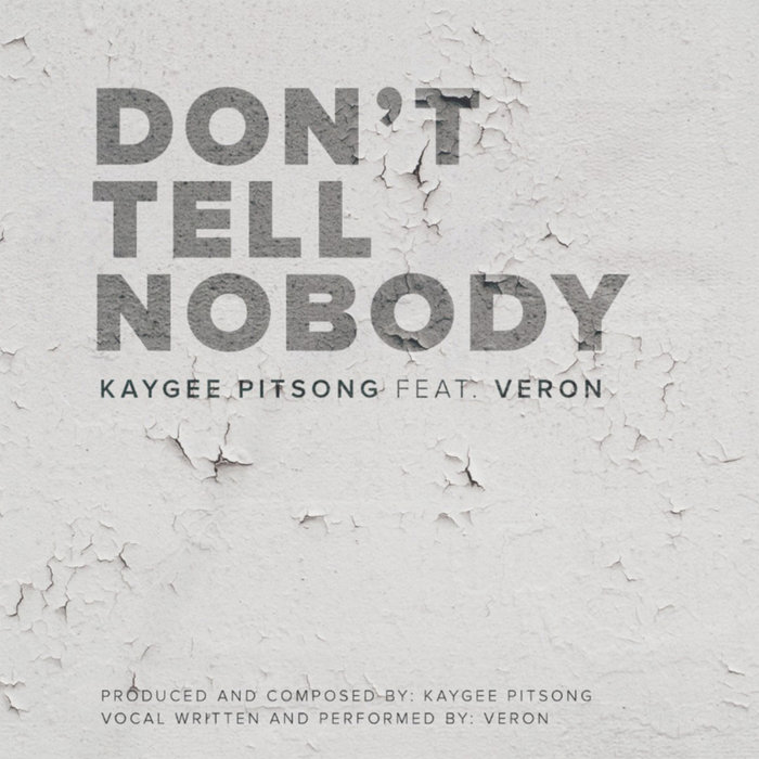 KAYGEE PITSONG feat VERON - Don't Tell Nobody