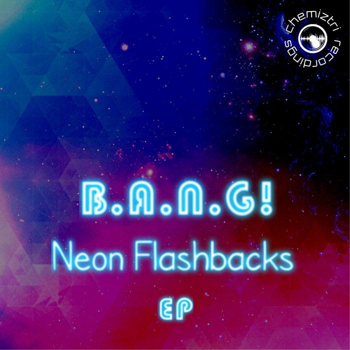 B.A.N.G! - Neon Flashbacks EP
