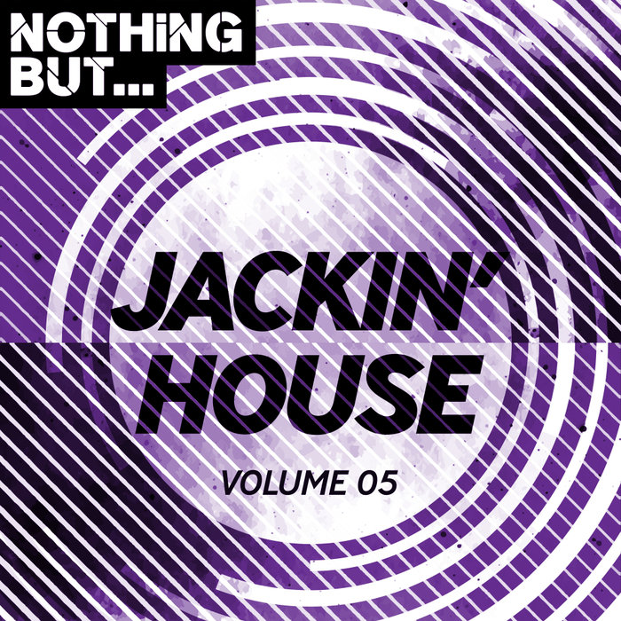 VARIOUS - Nothing But... Jackin' House Vol 05