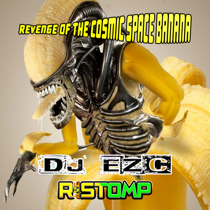 DJ EZC - Revenge Of The Cosmic Space Banana