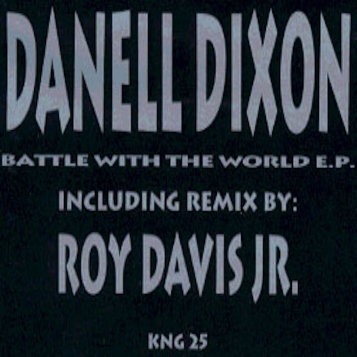 DANELL DIXON - Battle With The World EP