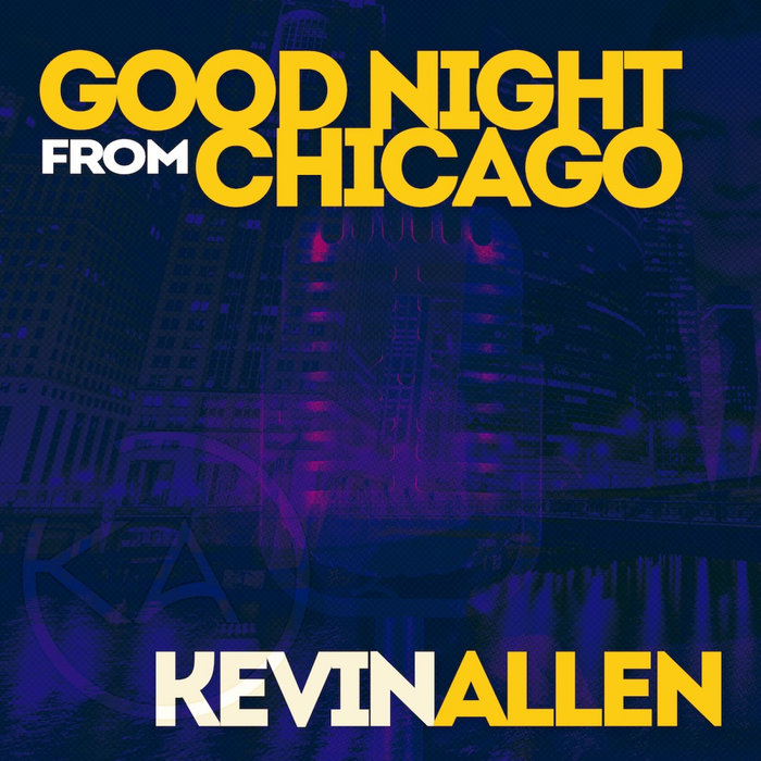 KEVIN ALLEN - Good Night From Chicago